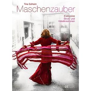 Maschenzauber: Exklusive Strick- und Häkelkreationen